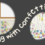Sneak Peek – Playing With Confetti #2