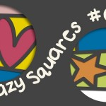 Sneak Peek – Crazy Squares #4