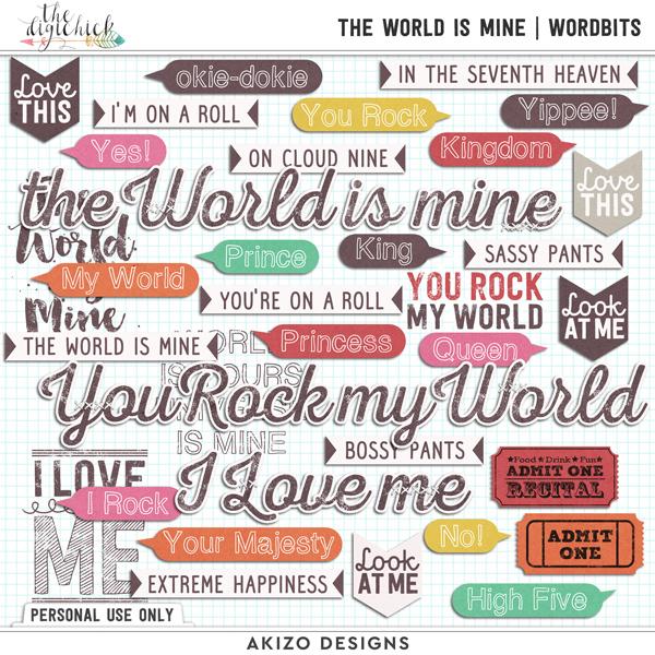 The World Is Mine by Akizo Designs   Digital Scrapbooking wordbits