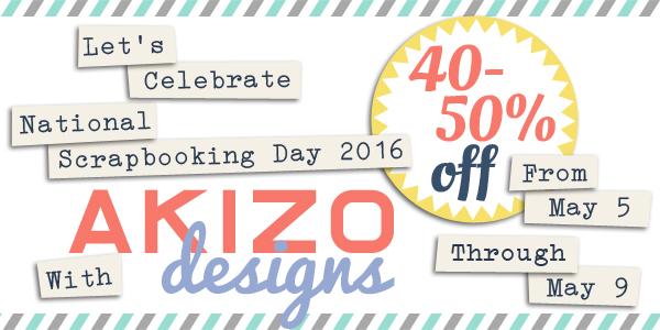 National Scrapbooking Day 2016 Sale | Akizo Designs