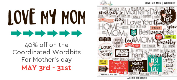 Love My Mom | Wordbits by Akizo Designs | Digital Scrapbooking