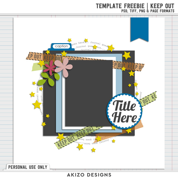 Template Freebie | Keep Out by Akizo Designs